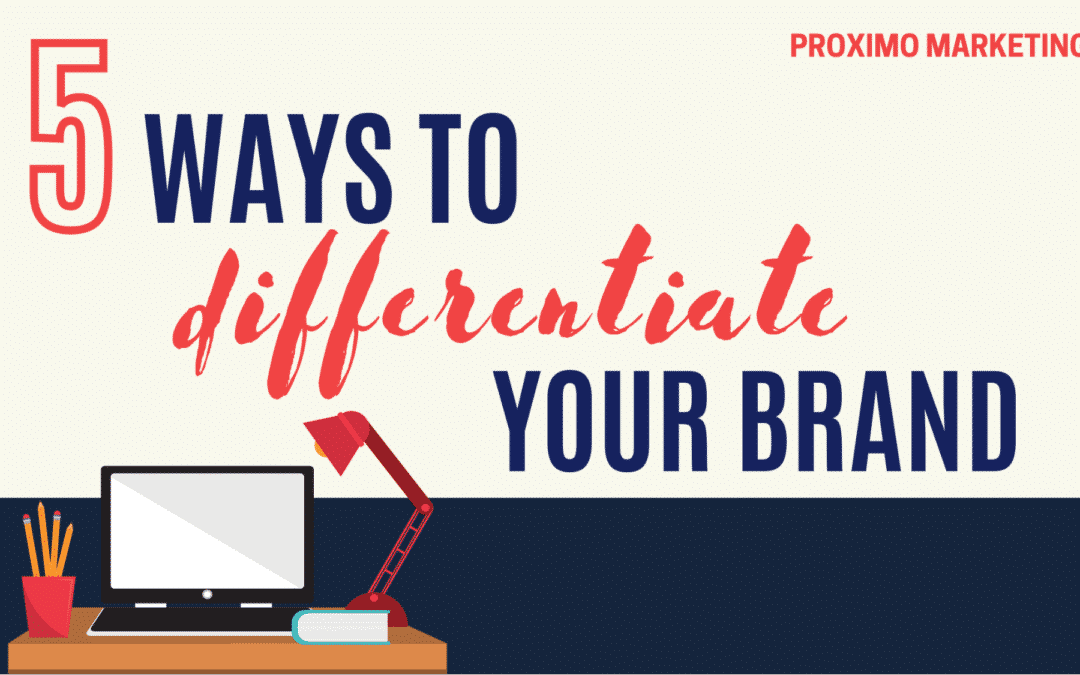 5 Ways to Differentiate Your Brand
